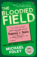 The Bloodied Field by Michael Foley
